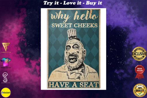 why hello sweet cheeks have a seat captain spaulding retro poster