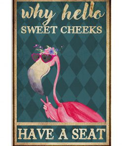 why hello sweet cheeks have a seat flamingo retro poster 1