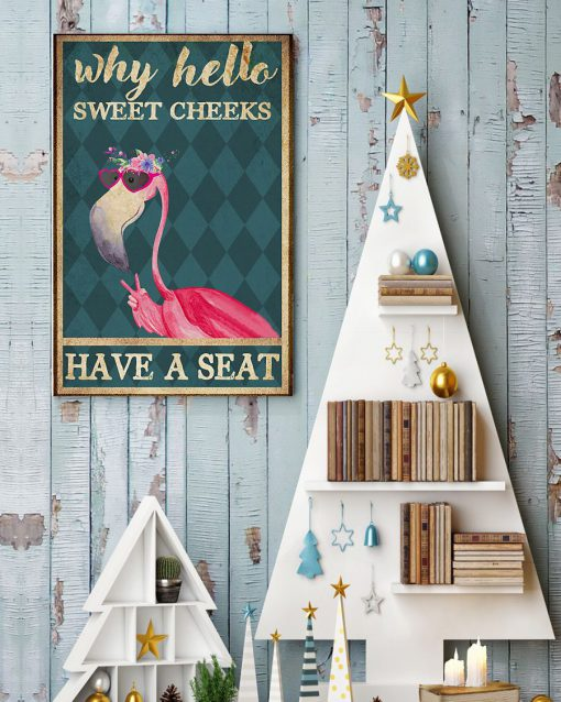 why hello sweet cheeks have a seat flamingo retro poster 4