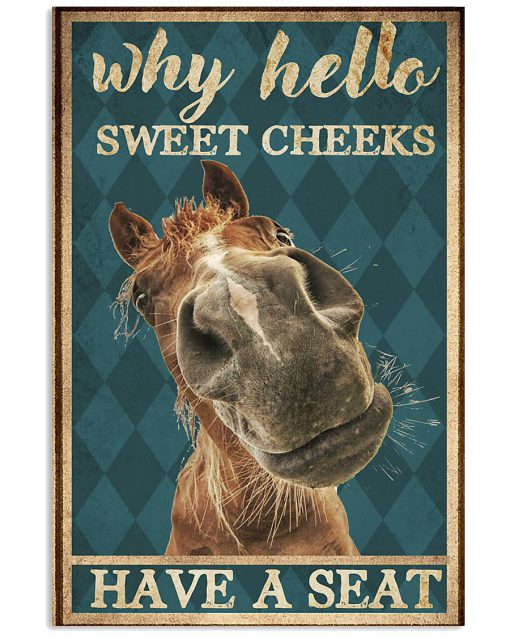 why hello sweet cheeks have a seat horse retro poster 1