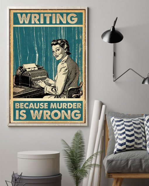 writing because murder is wrong retro poster 2