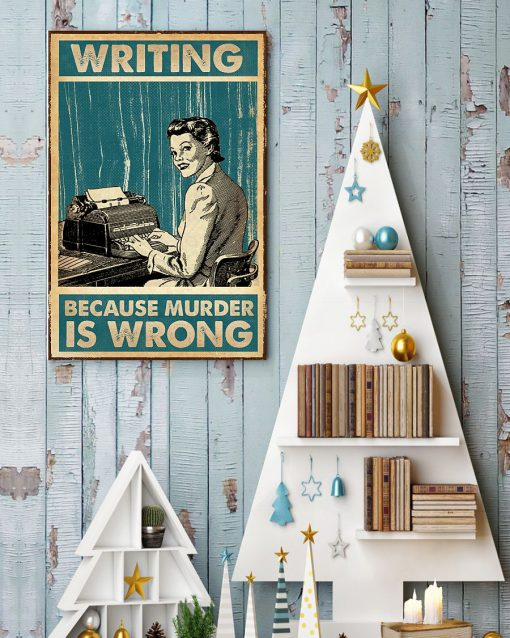 writing because murder is wrong retro poster 4