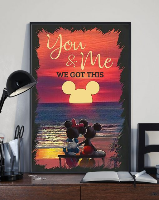 you and me we got this mickey and minnie poster 2