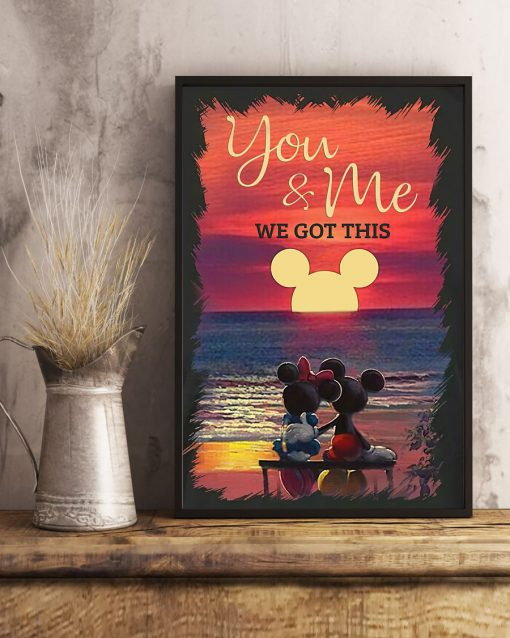 you and me we got this mickey and minnie poster 3