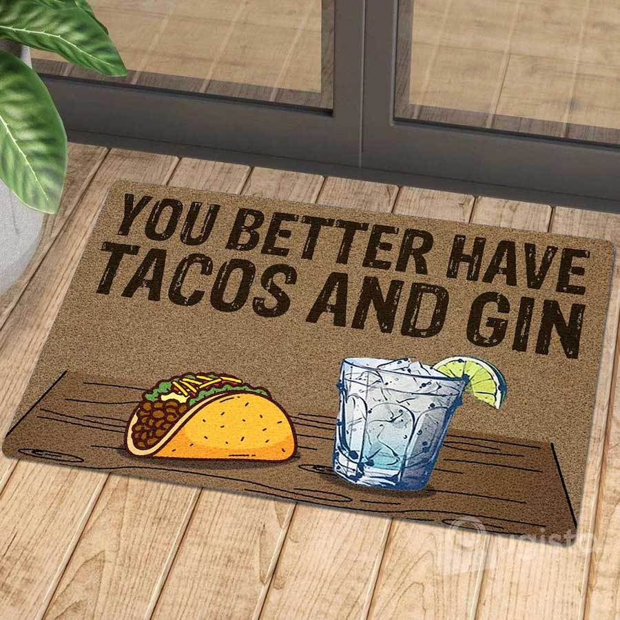you better have tacos and gin doormat 1 - Copy (2)