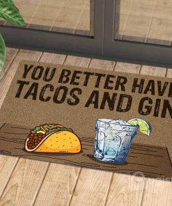 you better have tacos and gin doormat 1 - Copy (3)