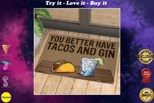 you better have tacos and gin doormat