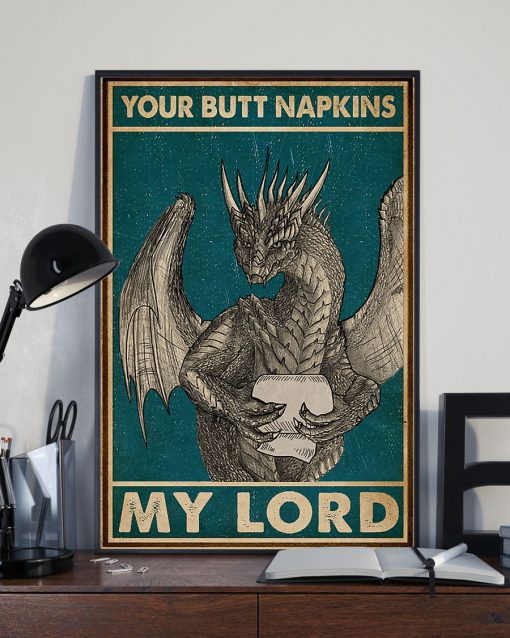 your butt napkins my lord dragon retro poster 3