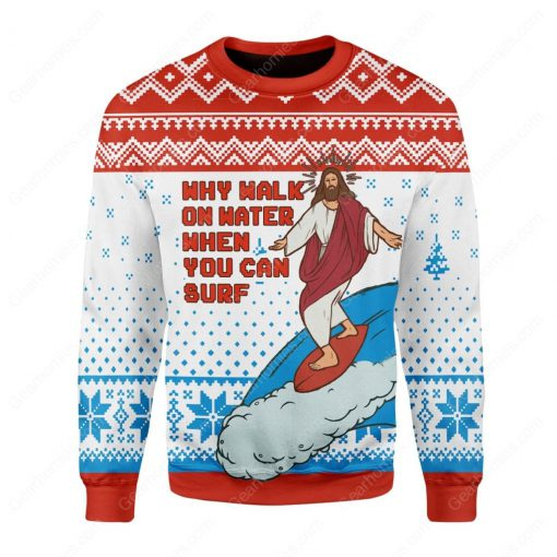 Jesus surfing why walk on water when you can surf ugly christmas sweater 3