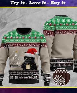 christmas black cat with coffee is this jolly enough pattern ugly sweater