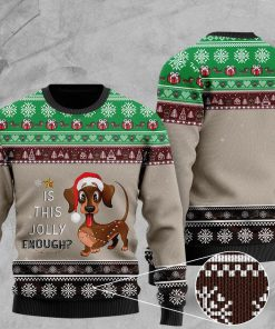christmas dachshund is this jolly enough pattern ugly sweater 2 - Copy (2)
