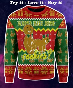 wanna bake some cookies all over printed ugly christmas sweater