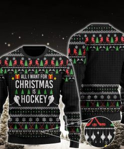 all i want for christmas is hockey all over printed ugly christmas sweater 2