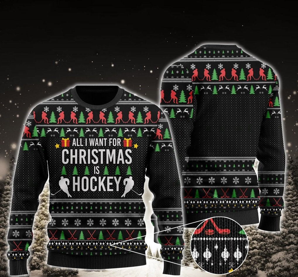all i want for christmas is hockey all over printed ugly christmas sweater 2 - Copy (2)