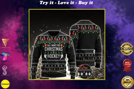 all i want for christmas is hockey all over printed ugly christmas sweater