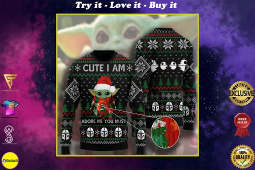 cute i am adore me you must baby yoda ugly christmas sweater