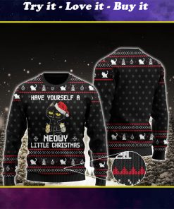 have yourself a meowy little christmas black cat ugly christmas sweater