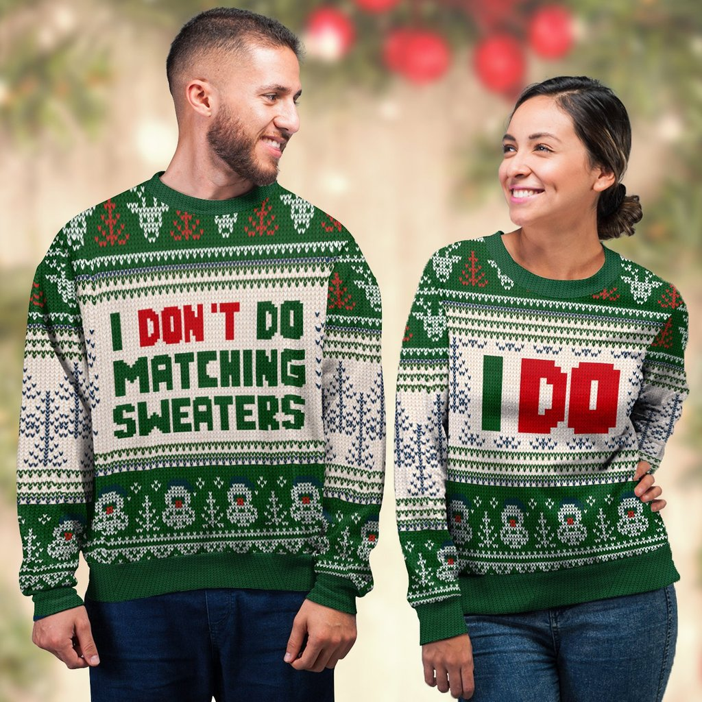 i dont do matching sweaters i do love couple ugly christmas sweater 4