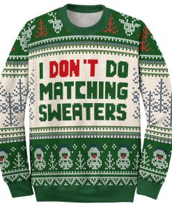 i dont do matching sweaters love couple ugly christmas sweater 2