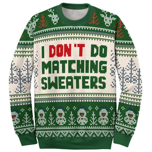 i dont do matching sweaters love couple ugly christmas sweater 3