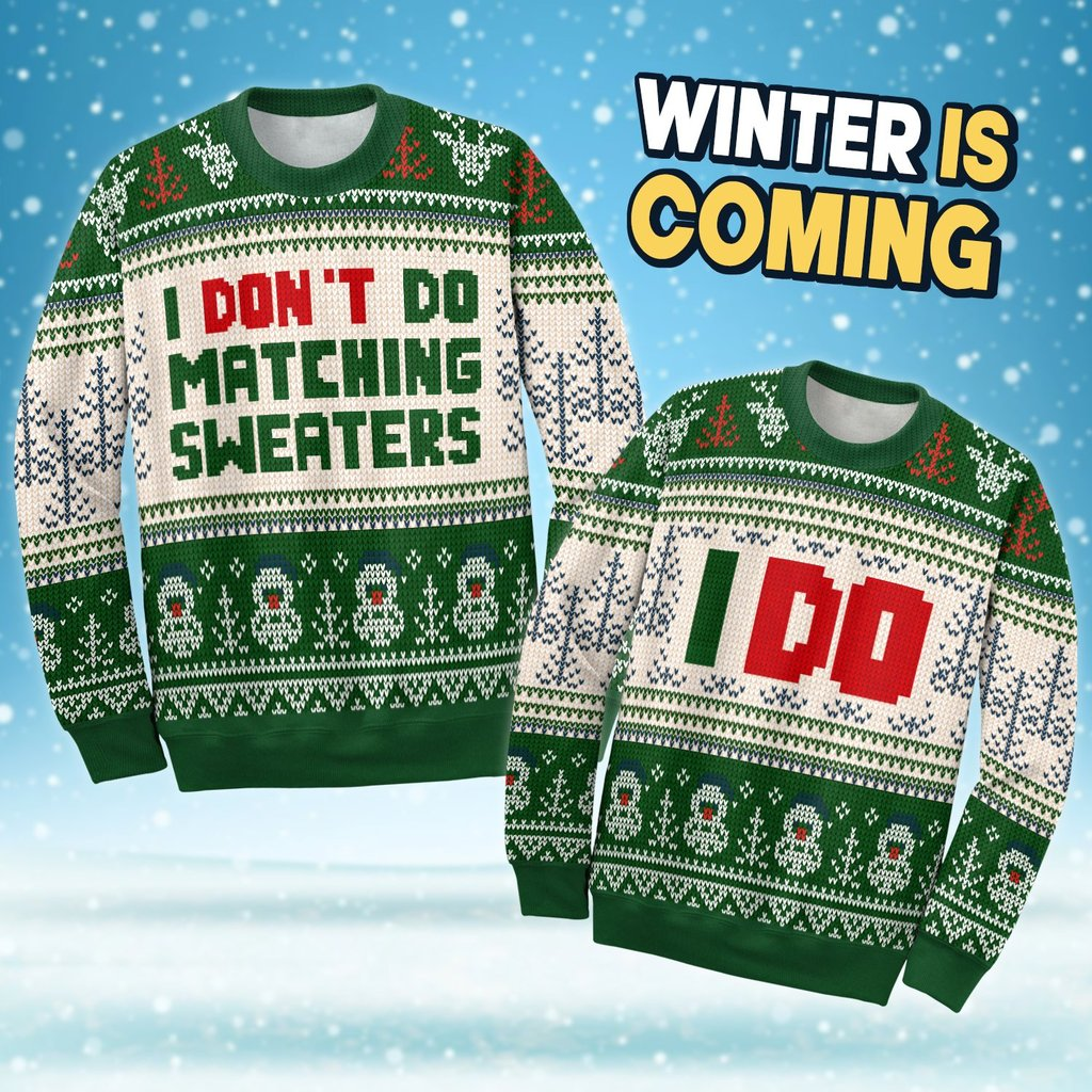 i dont do matching sweaters love couple ugly christmas sweater 4