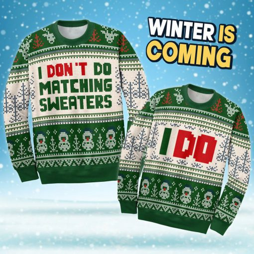 i dont do matching sweaters love couple ugly christmas sweater 5