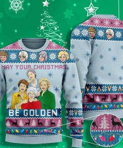 may your christmas be golden the golden girls ugly christmas sweater 2 - Copy (3)