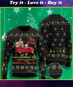 this is my hallmark christmas movie watching all over printed ugly christmas sweater