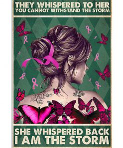 breast cancer awareness they whispered to her you cannot withstand storm vintage poster 2