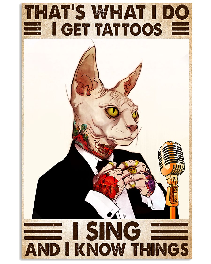 cat thats what i do i get tattoos i sing and i know things vintage poster 2