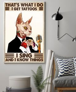 cat thats what i do i get tattoos i sing and i know things vintage poster 3