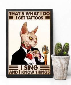 cat thats what i do i get tattoos i sing and i know things vintage poster 4