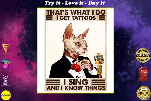 cat thats what i do i get tattoos i sing and i know things vintage poster