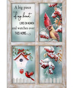 christmas cardinal a big piece of my heart lives in heaven and watches over this home poster 2