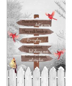 christmas cardinal those we love don't go away they walk beside us everyday poster 2