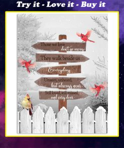 christmas cardinal those we love don't go away they walk beside us everyday poster
