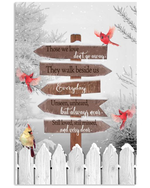 christmas cardinal those we love don't go away they walk beside us everyday poster 4