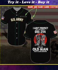 custom name united states army i aint perfect but i do have a dd 214 baseball shirt