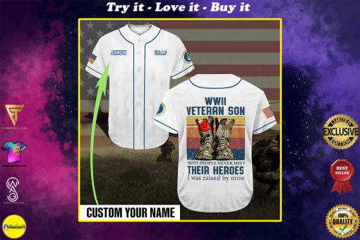 custom name veteran son most people never meet their heroes full printing baseball shirt