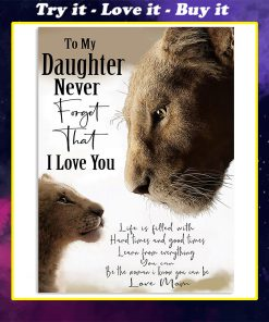 lion to my daughter i love you love mom poster