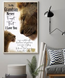lion to my grandson never forget that i love you grandpa poster 3