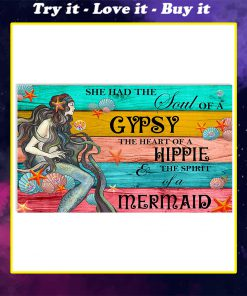 she had the soul of a gypsy the heart of a hippie and the spirit of a mermaid poster