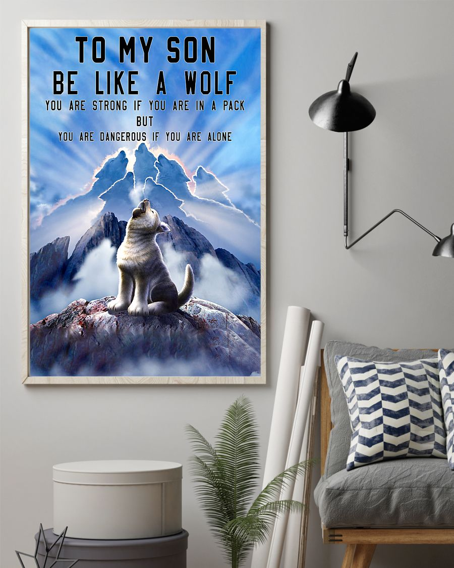 to my son be like a wolf you are strong if you are in a pack but you are dangerous if you are alone poster 2