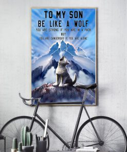 to my son be like a wolf you are strong if you are in a pack but you are dangerous if you are alone poster 4