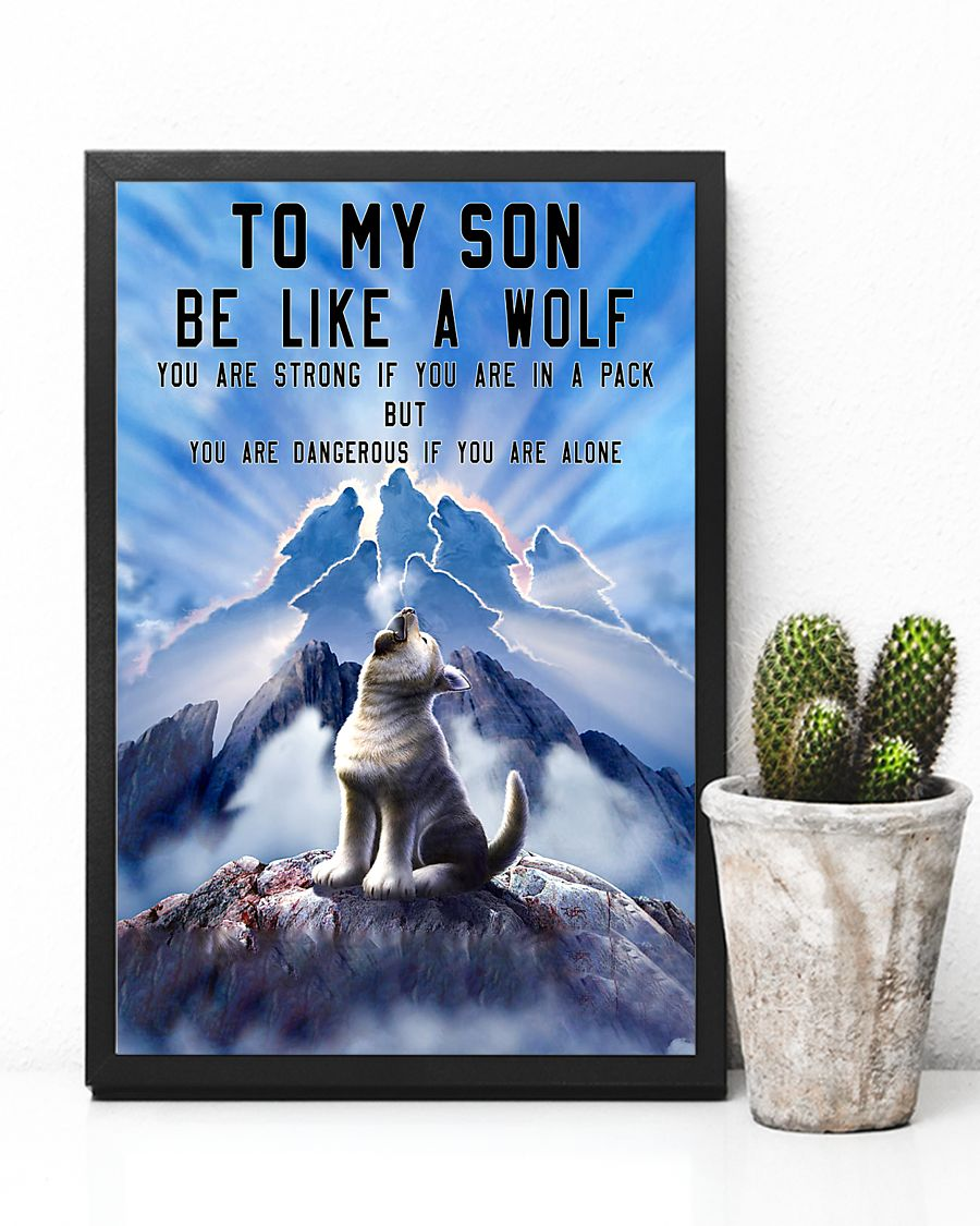 to my son be like a wolf you are strong if you are in a pack but you are dangerous if you are alone poster 5