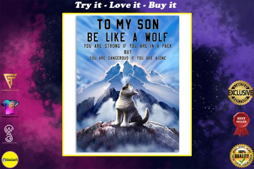 to my son be like a wolf you are strong if you are in a pack but you are dangerous if you are alone poster
