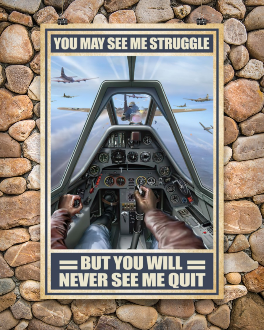 vintage air force you may see me struggle but you will never see me quit poster 5