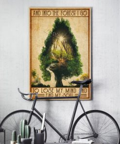 vintage camping into the forest i go to lose my mind and find soul poster 5