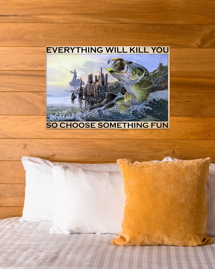 vintage everything will kill you so choose something fun fishing poster 4