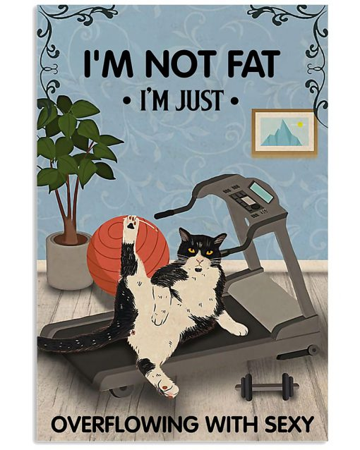 vintage im not fat im just overflowing with sexy cat poster 2